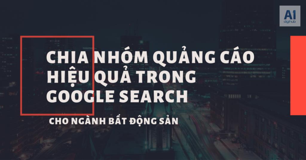 Google search: Nhóm quảng cáo bất động sản