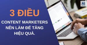 3 điều content marketing nên làm trong doanh nghiệp
