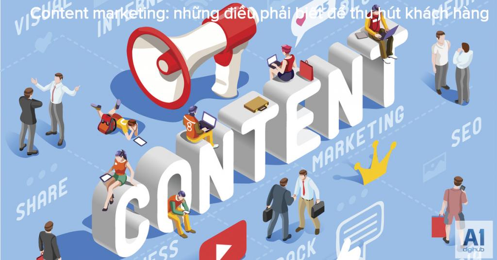 Content-marketing-những-điều-phải-biết-để-thu-hút-khách-hàng A1digihub