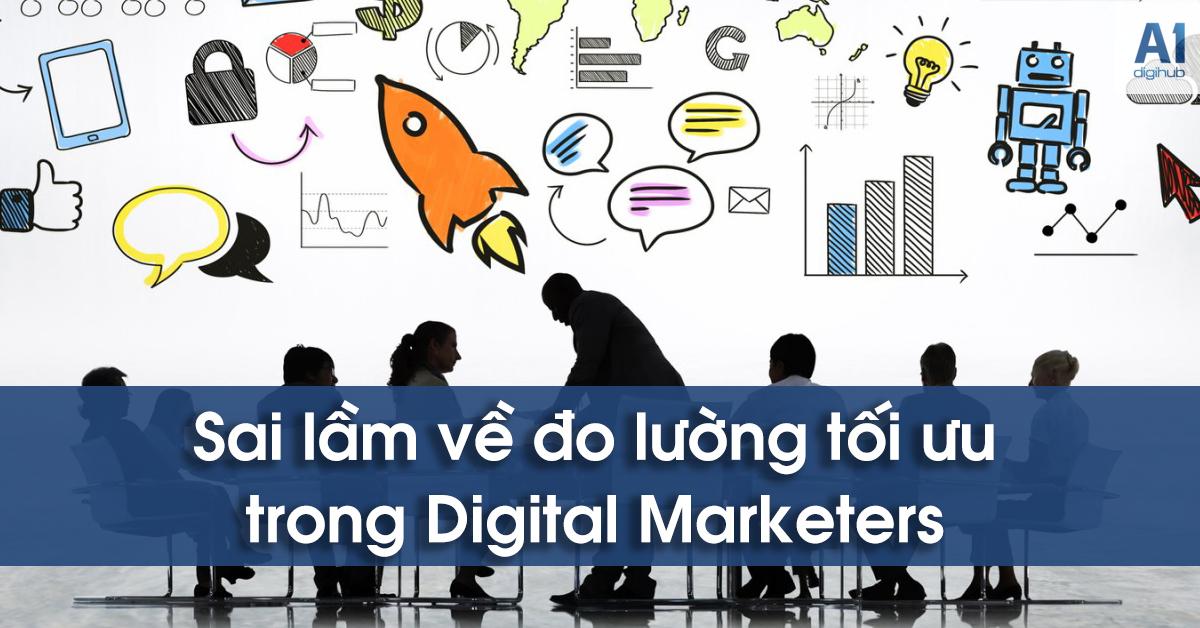 Digital Marketer các bài toán sai lầm về số liệu khi quảng cáo