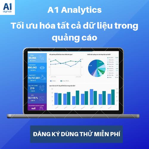 A1 Analytics Tối ưu hóa dữ liệu trong quảng cáo