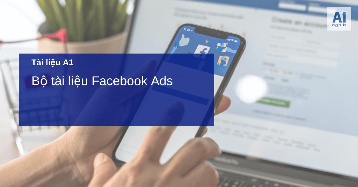 Bộ tài liệu Facebook Ads