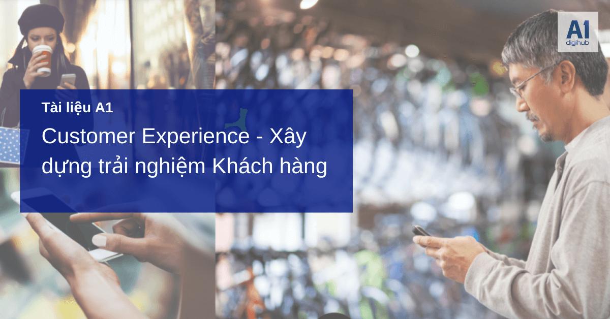 Tai lieu Customer Experience - Xây dựng trải nghiệm Khách hàng