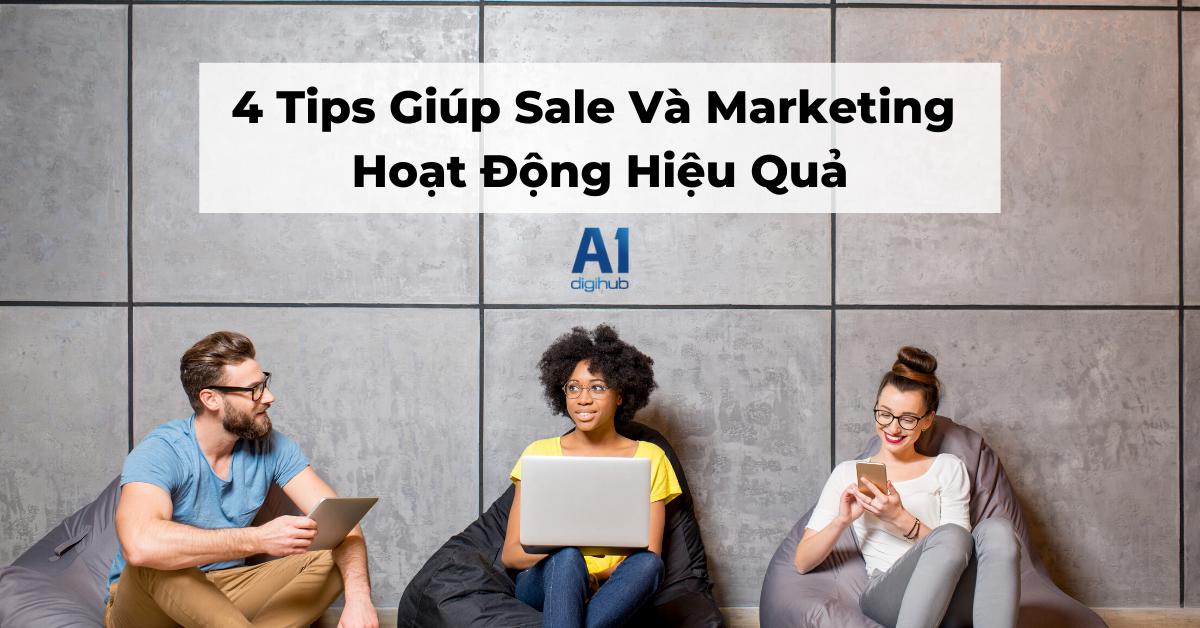 4 Tips Giúp Sale Và Marketing Hoạt Động Hiệu Quả