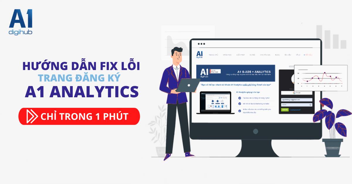 hướng dẫn fix lỗi trên trang đăng ký A1 Analytics